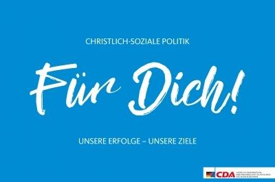 Broschüre 'Christlich-Soziale Politik FÜR DICH'